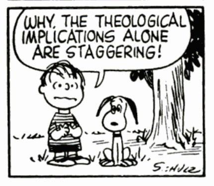 Linus Theological Implications Alone Staggering