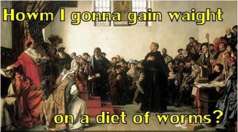LOL Luther at Diet of Worms