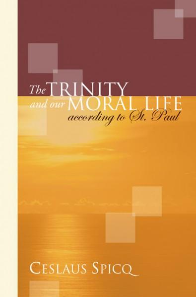 spicq trinity moral life