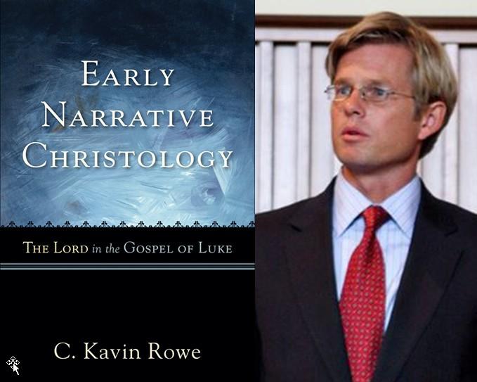 Kavin Rowe Early Narrative Christology